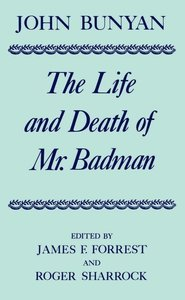 The Life and Death of Mr. Badman: Presented to the World in a Fa