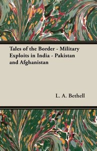 Tales of the Border - Military Exploits in India - Pakistan and