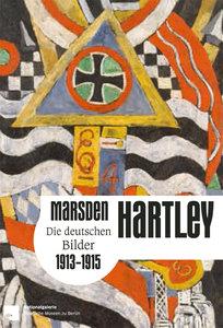 Marsden Hartley. Die deutschen Bilder 1913-1915