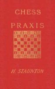 Staunton's Chess Praxis
