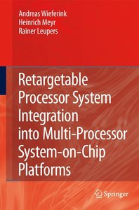 Retargetable Processor System Integration into Multi-Processor S