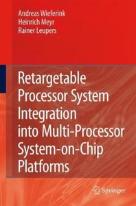 Retargetable Processor System Integration into Multi-Processor S