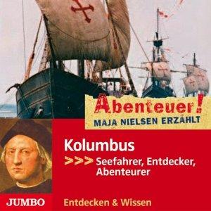 Abenteuer! Maja Nielsen Erzählt: Kolumbus,Entdeck