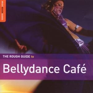 Rough Guide To Bellydance Cafe