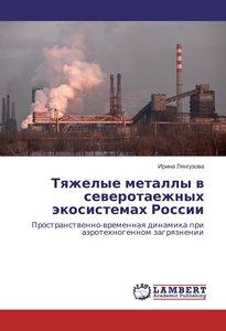 Tyazhelye metally v severotaezhnyh jekosistemah Rossii