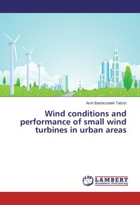 Wind conditions and performance of small wind turbines in urban