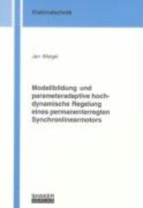 Modellbildung und parameteradaptive hochdynamische Regelung eine