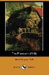 The Freedom of Life (Dodo Press)