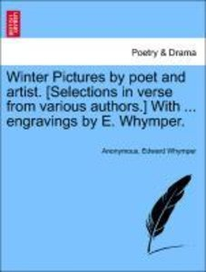Winter Pictures by poet and artist. [Selections in verse from va