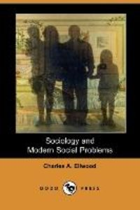 Sociology and Modern Social Problems (Dodo Press)