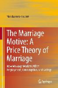 The Marriage Motive: A Price Theory of Marriage