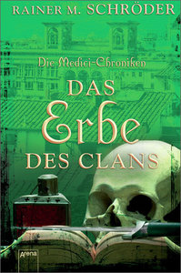 Die Medici-Chroniken 03. Das Erbe des Clans