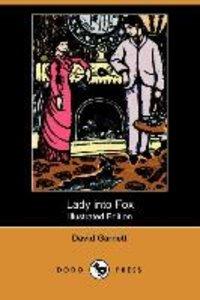 Lady Into Fox (Illustrated Edition) (Dodo Press)