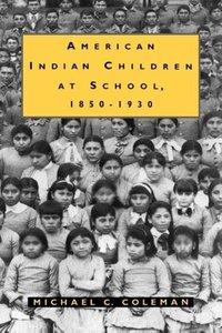 American Indian Children at School, 1850-1930