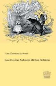 Hans Christian Andersens Märchen für Kinder