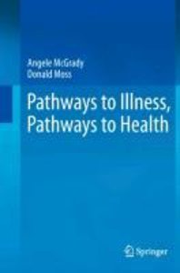 Pathways to Illness, Pathways to Health