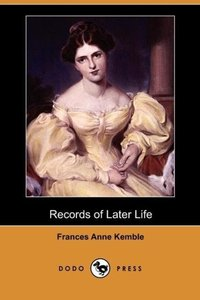 Records of Later Life (Dodo Press)