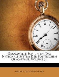 Friedrich List's gesammelte Schriften.