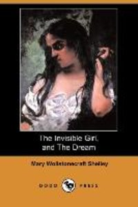 The Invisible Girl, and the Dream (Dodo Press)