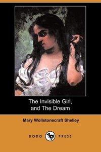 The Invisible Girl, and the Dream (Dodo Press)
