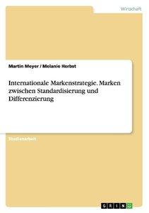Internationale Markenstrategie. Marken zwischen Standardisierung