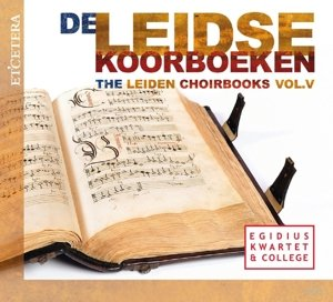 Das Chorbuch Aus Leiden-Vol.5
