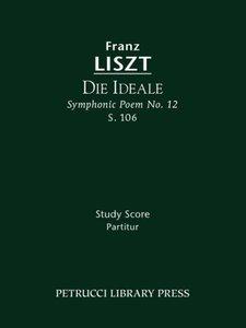 Die Ideale (Symphonic Poem No. 12), S. 106 - Study Score