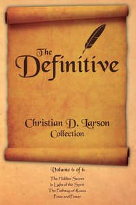 The Definitive Christian D. Larson Collection - Volume 6 of 6
