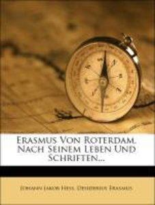 Erasmus Von Roterdam, Nach Seinem Leben Und Schriften...