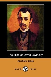 The Rise of David Levinsky (Dodo Press)