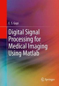 Digital Signal Processing for Medical Imaging Using Matlab