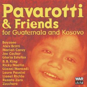 Pavarotti & Friends Gautemala Kosovo