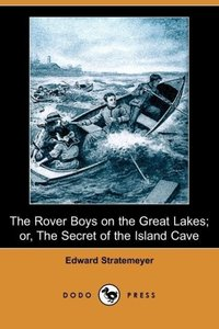The Rover Boys on the Great Lakes; Or, the Secret of the Island