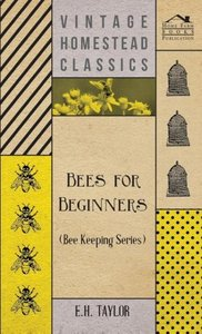 Bees for Beginners (Bee Keeping Series)