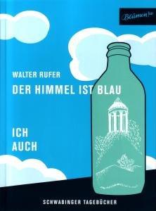 Walter Rufer: Der Himmel Ist Blau-Ich Auch