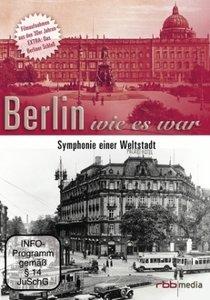 Berlin wie es war - Symphonie einer Weltstadt