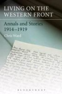 Living on the Western Front: Annals and Stories, 1914-1919