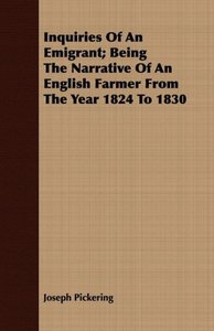 Inquiries Of An Emigrant; Being The Narrative Of An English Farm