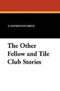 The Other Fellow and Tile Club Stories
