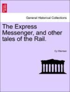 The Express Messenger, and other tales of the Rail.