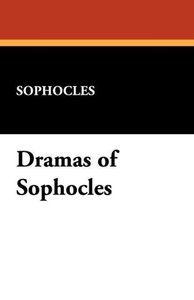 Dramas of Sophocles