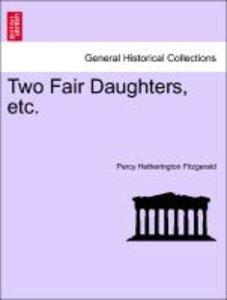 Two Fair Daughters, etc. Vol. III.