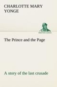 The Prince and the Page a story of the last crusade