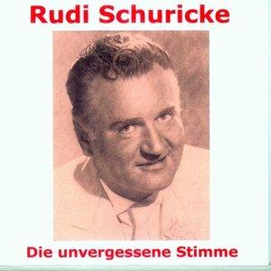 Rudi Schuricke-Die unvergessene Stimme