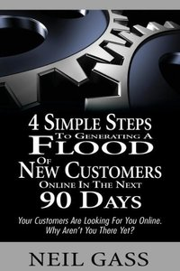 4 Simple Steps to Generating a Flood of New Customers Online in