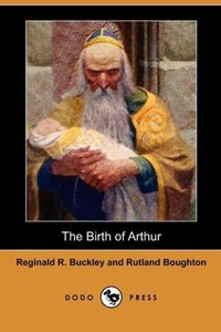 The Birth of Arthur (Dodo Press)
