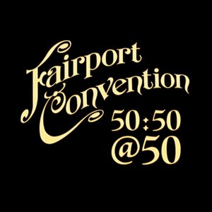 Fairport Convention 50:50@50