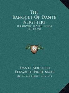 The Banquet Of Dante Alighieri