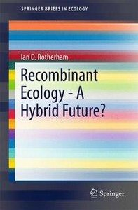 Recombinant Ecology - A Hybrid Future?