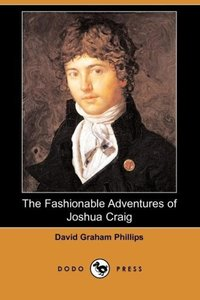 The Fashionable Adventures of Joshua Craig (Dodo Press)